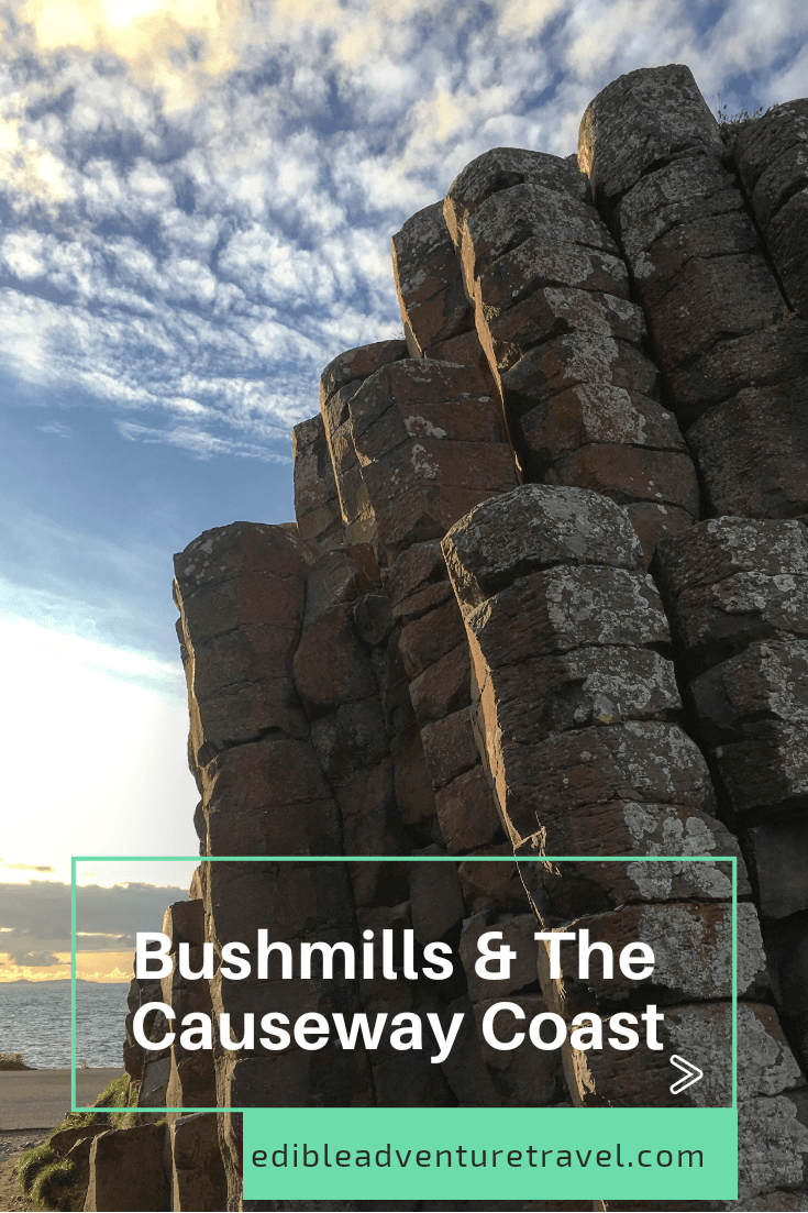 How to spend a few days in and around Bushmills with Northern Ireland's only Unesco Site, The Giants Causeway just down the road.